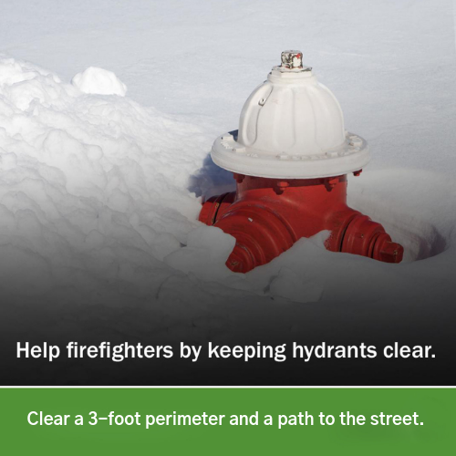 keep fire hydrants clear by making a 3-foot perimeter and a path to the street
