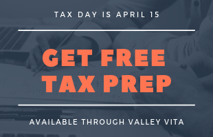 Get Free Tax Prep Help with Valley VITA, tax day is april 15